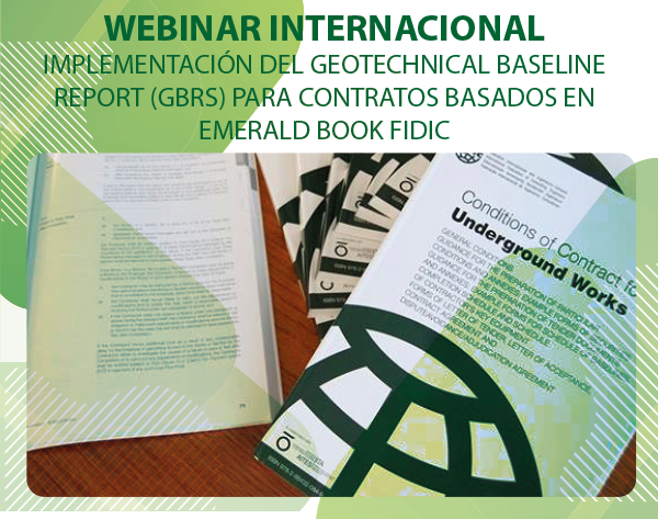 """""""Webinar Internacional: Implementación del Geotechnical baseline Report (GBRs) para contratos basados en Emerald Book FIDIC"""