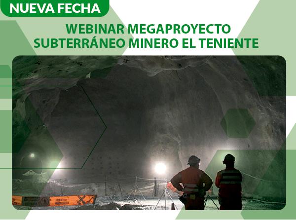 Participa del Webinar Megaproyecto Minero El Teniente